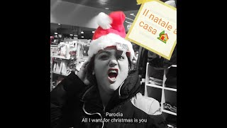 All I want for christmas is you -Parodia- il Natale a casa