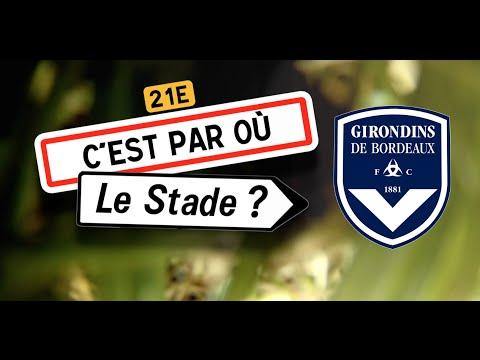 C'est par où le stade ? Ép.4 FC Girondins de Bordeaux