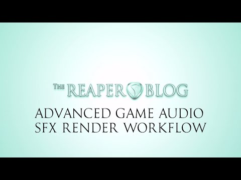 Advanced Game Audio SFX Render Workflow