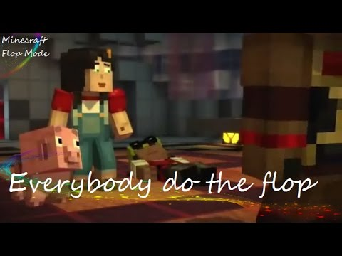 Everybody Do The Flop [Minecraft Story Mode] - Flop Mode