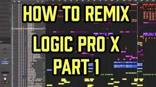 How to REMIX in LOGIC PRO - Part 1 of 2