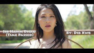 Sib Hawm Dhau (Time Passed) Music Video by: Dib Xwb