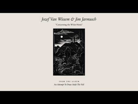 Jozef Van Wissem & Jim Jarmusch - Concerning the White Horse (Official Audio) Mp3