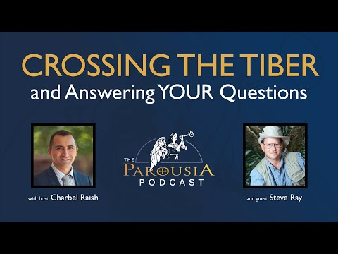Steve Ray - Crossing the Tiber and Answering YOUR Questions!