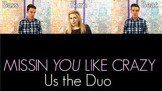 Us the Duo - Missin You Like Crazy | Acapella Cover