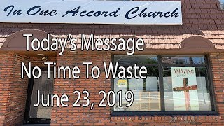 In One Accord Church No Time To Waste