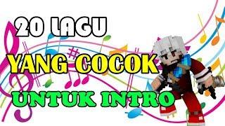 20 Lagu Yang cocok untuk intro kalian + LINK DOWNLOAD!!!