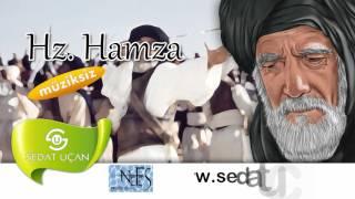Sedat Uçan - Hz.Hamza (Müziksiz)