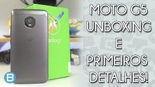 MOTO G5 - UNBOXING E PRIMEIRA CONFERIDA - O MAIS BARATO DA NOVA FAMILIA MOTO G!
