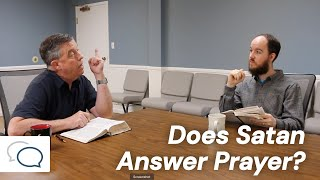 Does Satan Answer Prayer?