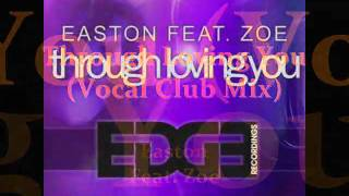 Easton Feat. Zoe - Through Loving You (Vocal Club Mix)