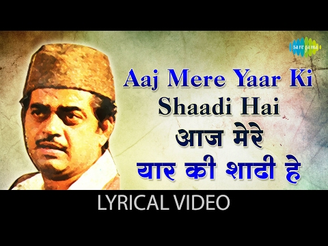Aaj Mere Yaar Ki Shaadi Hai with Lyrics | आज मेरे यार के शादी है के बोल | Aadmi Sadak Ka