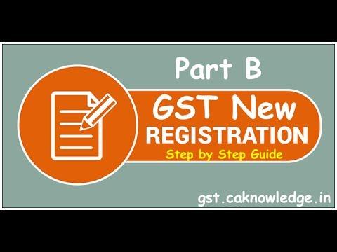 GST Registration Part B, New GST Registration at www.gst.gov.in