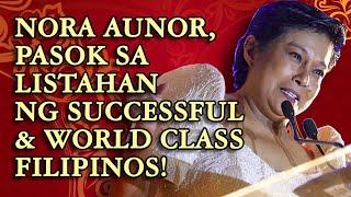 NORA AUNOR, PASOK SA LISTAHAN NG SUCCESSFUL  & WORLD CLASS FILIPINOS!