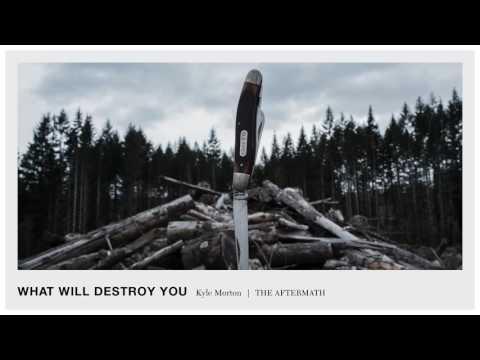 "Kyle Morton - ""What Will Destroy You"" [Full Album Audio]"