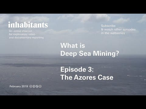 What is Deep Sea Mining? Ep 3.: The Azores Case