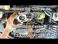 Cómo Limpiar Cuerpo de Aceleracion (Cuerpo de Mariposa)  -Motor 1,2 ECOTEC X12XE- de un Opel Corsa B