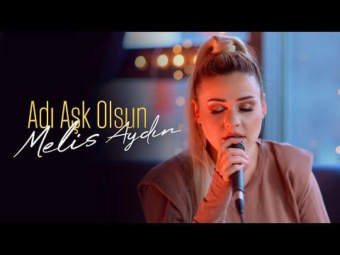 Melis Aydın - Adı Aşk Olsun (Gökhan Tepe Cover)   Pop Live Session #1
