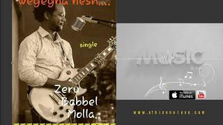 Zerubabbel Molla - Wegegna Nesh ወገኛ ነሽ (Amharic)