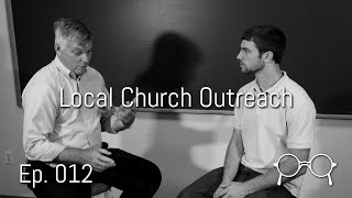 Local Church Evangelism - Anabaptist Perspectives Ep. 012