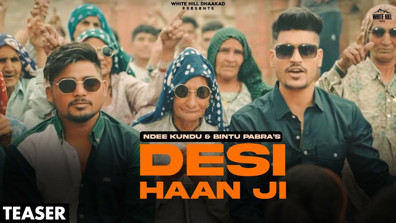 Desi Haan Ji (Teaser) | Ndee Kundu , Bintu Pabra | Kp Kundu | Releasing on 22 June