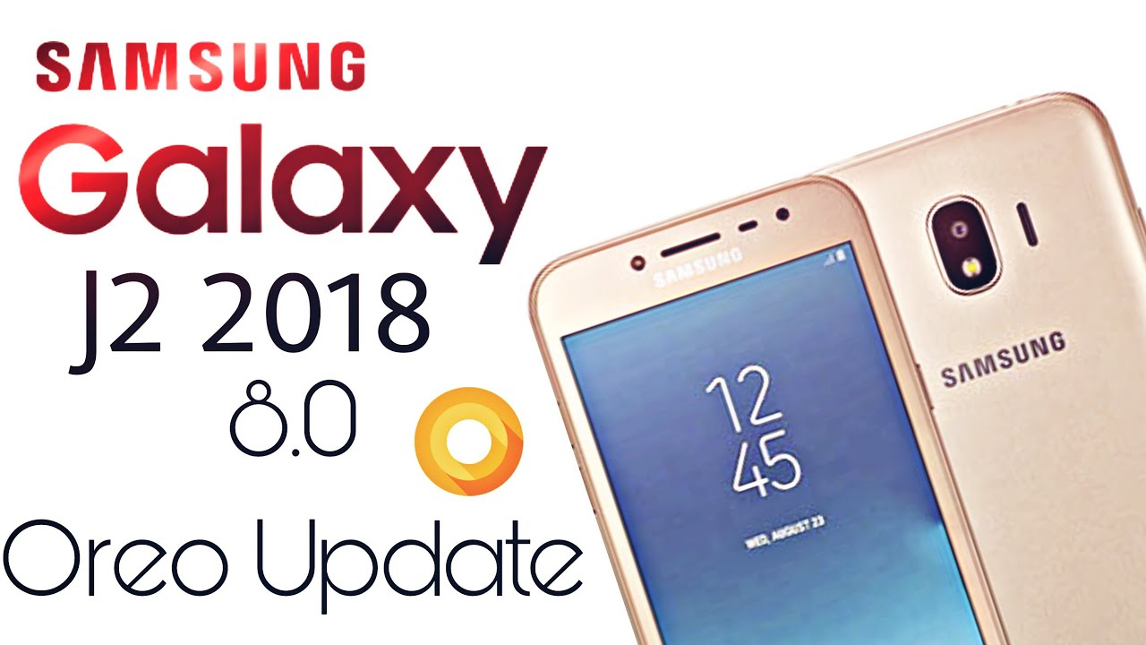 Samsung Galaxy J2 2018 Official 8 0 Oreo Update