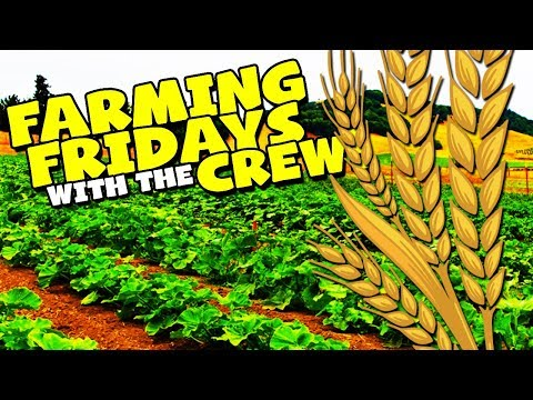 FARMING FRIDAYS with The Crew! #5