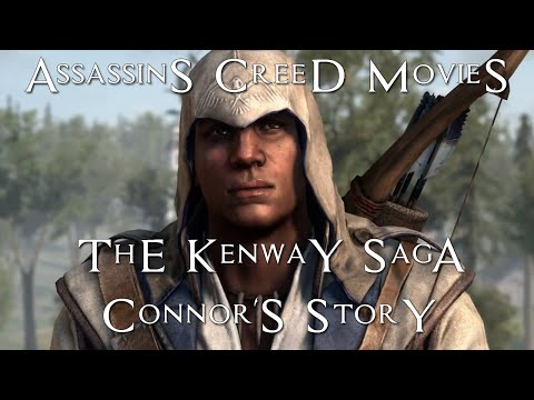 The Kenway Saga Part 3 – Connor's Story – Assassins Creed Movies – Assassins Creed 3 - Connor Kenway