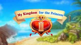 My Kingdom for the Princess 3 Free PC Game