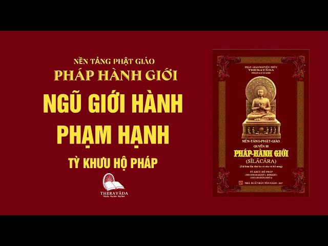 24. Ngũ Giới Hành Phạm Hạnh - Tỳ Khưu Hộ Pháp - PHÁP HÀNH GIỚI