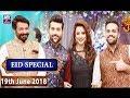 Salam Zindagi with Faysal Qureshi - Eid Special Day 4 - 19th June 2018