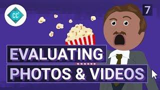 Evaluating Photos & Videos: Crash Course Navigating Digital Information #7