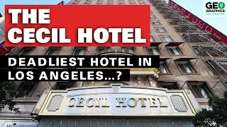 The Cecil Hotel: The Deadliest Hotel in Los Angeles