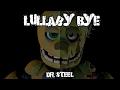 [SFM FNaF] Lullaby Bye (Dr. Steel)
