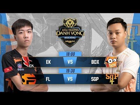 EK vs BOX | FL vs SGP - Ngày 3 Tuần 3 - Đấu Trường Danh Vọng Mùa Đông 2018