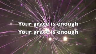 Your grace is enough video lyrics - Chris Tomlin