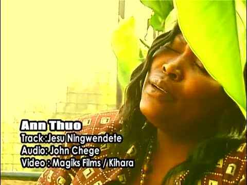 Ann Thuo Jesu Ningwendete Official Video