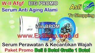 W-II Afgf, Afgf Produk Kecantikan Revolusioner Alamai Asli Ez Shop Tv Shopping ijin BPOM