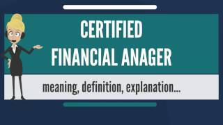 What is CERTIFIED FINANCIAL MANAGER? What does CERTIFIED FINANCIAL MANAGER mean?