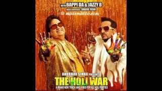 jazzy b bappi lahiri new song 2013 the Holi War mrtamna04