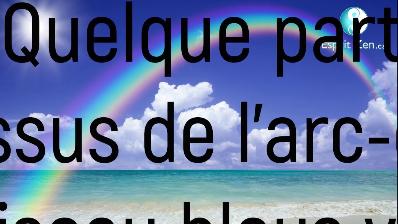 traduction francaise somewhere over the rainbow ho 39 oponopono youtube. Black Bedroom Furniture Sets. Home Design Ideas