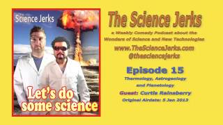 The Science Jerks Podcast Ep15: Thermology, Astrogeology and Planetology with Curtis Rainsberry