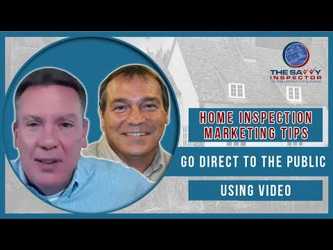 Home Inspection Marketing Tip: Go Direct To The Public Using Video