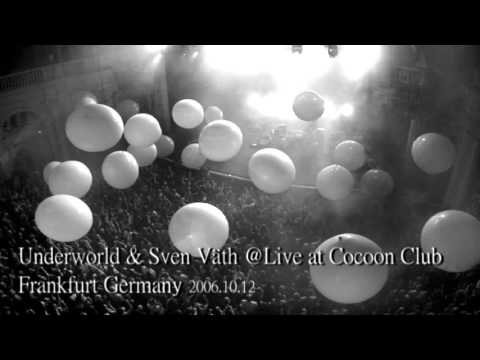 Underworld & Sven Vath Live At Cocoon Club Frankfurt 2006.10