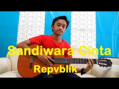 Repvblik Sandiwara Cinta Fingerstyle Guitar
