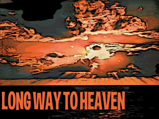 Long Way To Heaven by Wily Bo Walker and Kareña K
