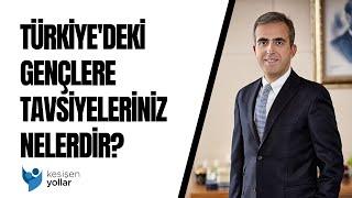 Türkiyedeki gençler için tavsiyeleriniz neler? - Soner Canko