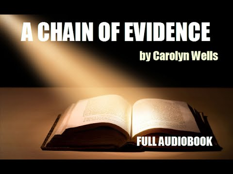 A CHAIN OF EVIDENCE, by Carolyn Wells  FULL BOOK