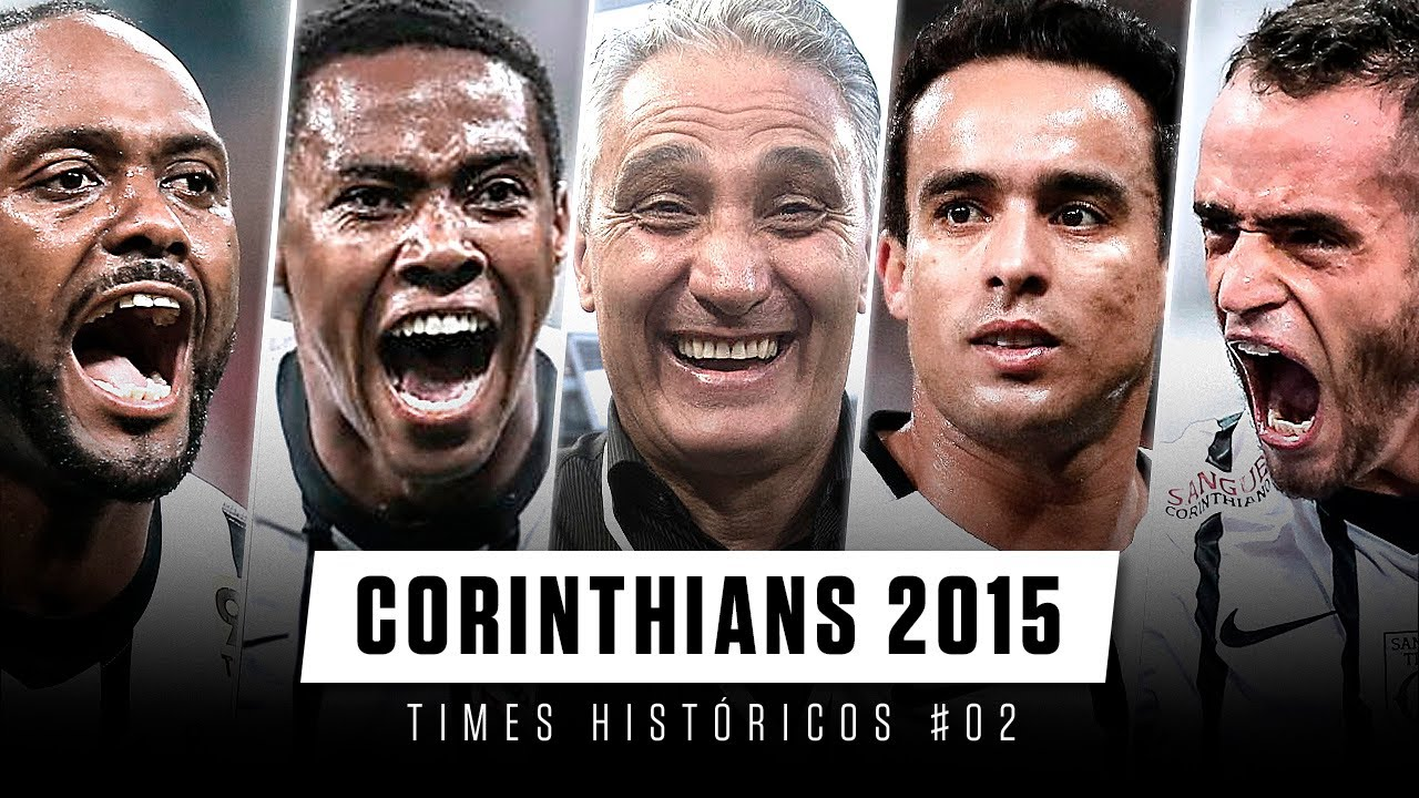 CORINTHIANS 2015 - Times Históricos #02
