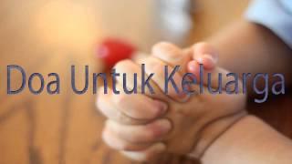 Lagu Rohani Kristen - Doa Untuk Keluarga